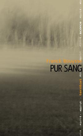 Pur Sang, de Franck Bouysse