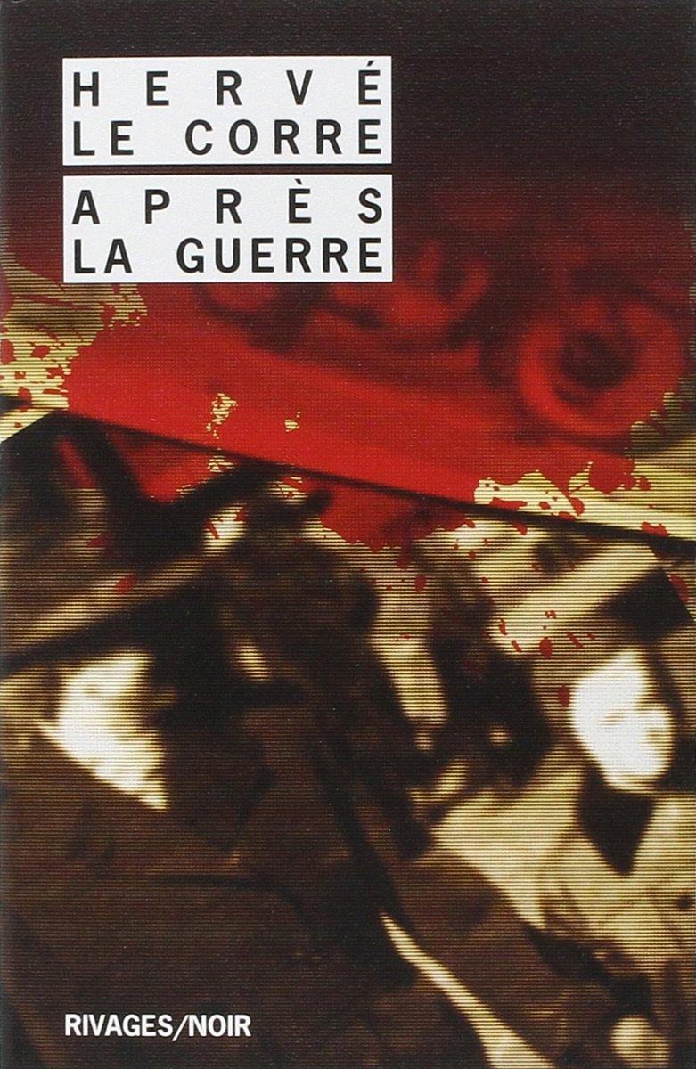 Après la guerre, d'Hervé Le Corre