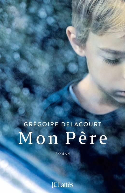 Mon père, de Grégoire Delacourt