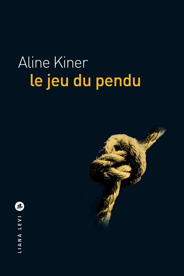 Le jeu du pendu, d'Aline Kiner