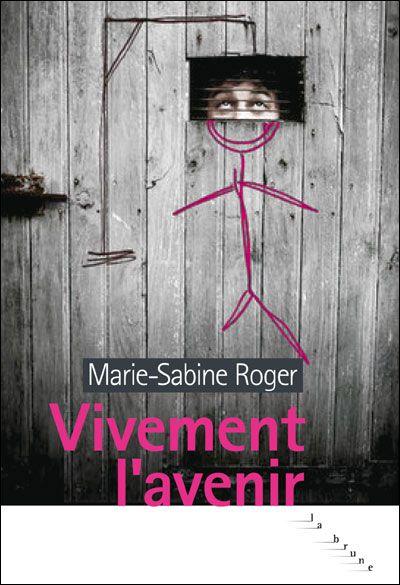 Vivement l'avenir, de Marie-Sabine Roger
