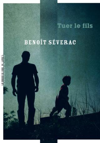 Tuer le fils, de Benoît Séverac