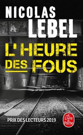L'heure des fous, de Nicolas Lebel